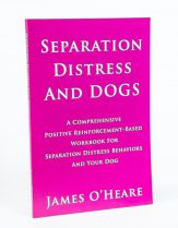 Separation Distress And Dogs Book by James O'Heare